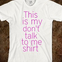 don't talk shirt  - simplebills