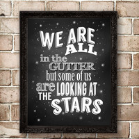 We Are All in The Gutter Chalkboard Typographic Print Word Art Poster Inspirational Text Art Typography Chalk Board Famous Oscar Wilde Quote