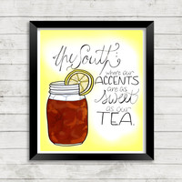 Southern Art Print, Sweet Tea Art, Quote, Southern Quote