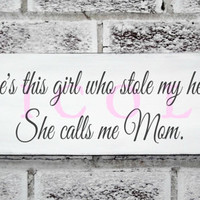 """Baby girl's nursery """"There's this GIRL who stole my heart...SHE calls me Mom"""" Mother's Day gift, baby girls nursery,baby shower"""