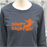 Womens Ghost Halloween Shirt, Happy Haunting
