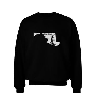 Maryland - United States Shape Adult Dark Sweatshirt by TooLoud