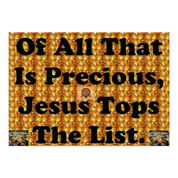 Of All That Is Precious, Jesus Tops The List. Poster