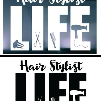 Hair Stylist Life Vinyl Graphic Decal