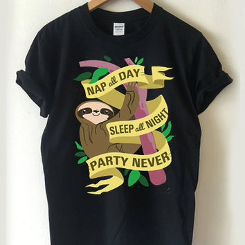 Nap All Day Sleep All Night Party Never Sloth T-shirt Men, Women Youth and Toddler