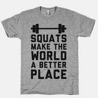 Squats Make The World A Better Place
