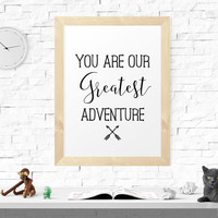 Motivational Print, You Are Our Greatest Adventure, Wall Decor, Office Decor, Home Decor, Inspiration Art, Wall Art, Typography