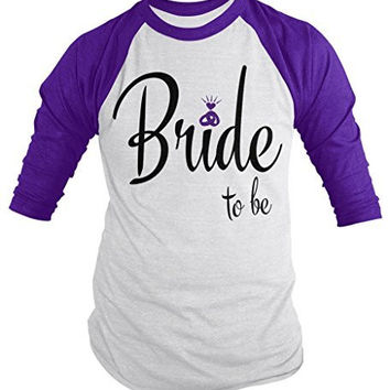 Shirts By Sarah Women's Bride To Be Cute Wedding 3/4 Sleeve Raglan Shirt