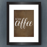 But First, Coffee PRINTABLE, Brown and White Print, Kitchen Wall Art Decor, Home Office Printable, Pretty Plus Paper