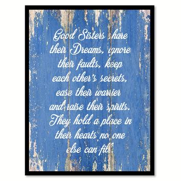 Good Sisters Share Their Dreams Inspirational Quote Saying Gift Ideas Home Decor Wall Art