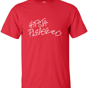HIPSTA PLEASE hipster Shirt swag cool graffiti Printed T-Shirt Tee Shirt T Mens Ladies Womens Youth Kids Funny street custom design ML-109
