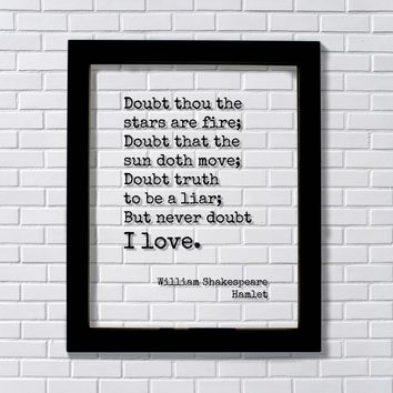 William Shakespeare - Hamlet - Doubt thou the stars are fire sun doth move truth to be a liar I love