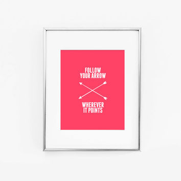 Follow Your Arrow Typography Art Print - Pink