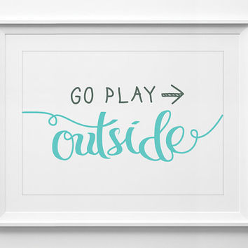 go play outside wall art, nursery art, playroom, gift for kids, printable quotes, mint blue, quotes, wall decor, home decor, ALL SIZES, A3