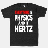 Everything is Science and it Hertz!