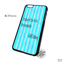 disney quote 1 Phone Case For Apple,  iphone 4, 4S, 5, 5S, 5C, 6, 6 +, iPod, 4 / 5, iPad 3 / 4 / 5, Samsung, Galaxy, S3, S4, S5, S6, Note, HTC, HTC One, HTC One X, BlackBerry, Z10
