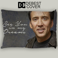 Nicolas Cage See You In My Dream Pillow Case In 20 x 30 Inches