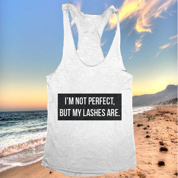 I'm not perfect, but my lashes are. tank top dark grey yoga gym fitness work out fashion cute gift funny saying
