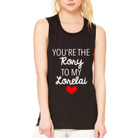 """Gilmore Girls """"You're the Rory to my Lorelai"""" Muscle Tee"""