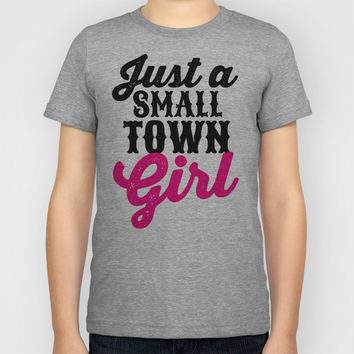 JUST A SMALL TOWN GIRL Kids T-Shirt by CreativeAngel | Society6