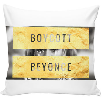 """Boycott Beyoncé"" Pillow"