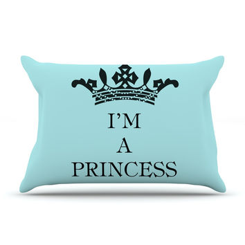 "Louise Machado ""Im a Princess"" Pillow Case"