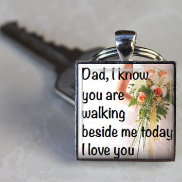Memorial Wedding Bouquet Pendant Keyring Dad I know you are walking beside me today Remember deceased absent Dad