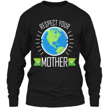 Earth Day Kids Shirt Boys Girls Respect Your Mother Earth LS Ultra Cotton Tshirt