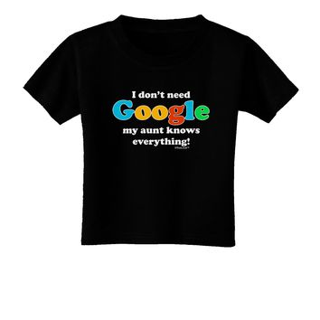 I Don't Need Google - Aunt Toddler T-Shirt Dark