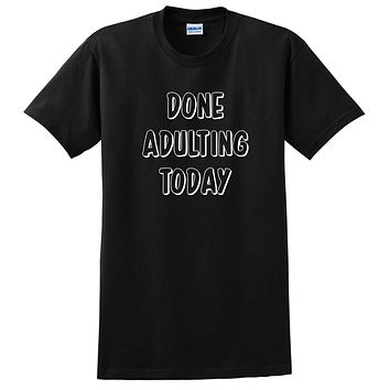 Done adulting today funny cute gift for her for him workout gym fitness yoga graphic T Shirt