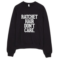 Ratchet Hair Don't Care Crew Neck Sweater