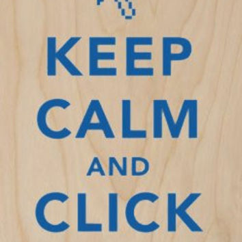 'Keep Calm and Click On' Computer Mouse Cursor - Plywood Wood Print Poster Wall Art