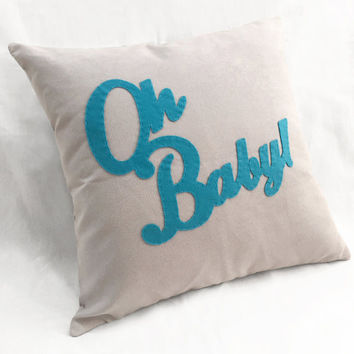 Oh Baby Light Grey Turquoise Children Room Nursery Pillow Cover. Baby Shower Gift. Modern Typography Cushion Cover. Pick Your Color