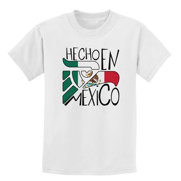Hecho en Mexico Design - Mexican Flag Childrens T-Shirt by TooLoud