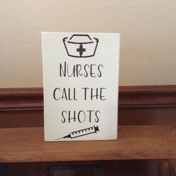 Nurse Gift, Nurses Week, Wood Block Art For Nurses, Nurses Call The Shots Funny Hanging Or Standing Wooden Sign, Rustic Home Or Office Decor