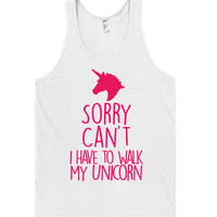 Sorry Can`t i have to walk  my Unicorn tank top shirt