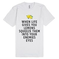 When Life Gives You Lemons...-Unisex White T-Shirt