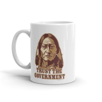 Trust the Government Sitting Bull Coffee Mug