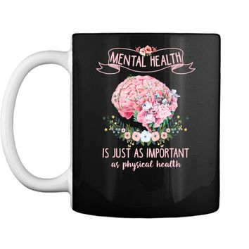 Mental Health Is Just Physical Health Floral Awareness Mug