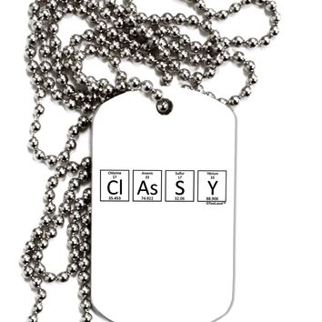 Classy -  Periodic table of Elements Adult Dog Tag Chain Necklace by TooLoud
