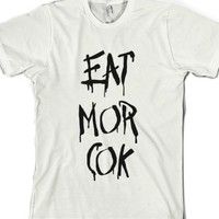 Eat Mor Cok-Unisex White T-Shirt