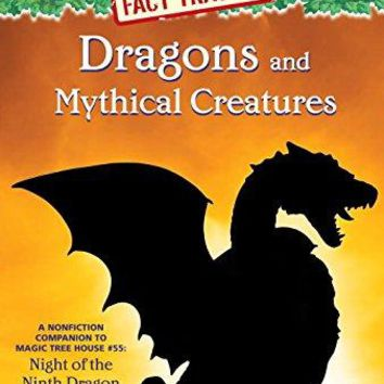 Dragons and Mythical Creatures Magic Tree House Fact Trackers