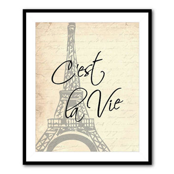 C'est la Vie - Such is Life - Eiffel Tower - Paris, France - print - Wall Art - Typography Word Art - Your choice of size & background
