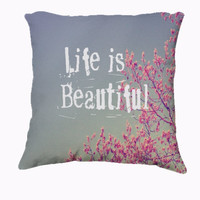 """Throw Pillow-Home Decor- """"Life is Beautiful"""" 18 x 18 Pillow-Typography- Summer Inspired -Home Decor-"""