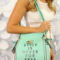 Style is Never For Free Bag in Mint