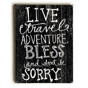 Live Travel Adventure by Artist Misty Diller Wood Sign