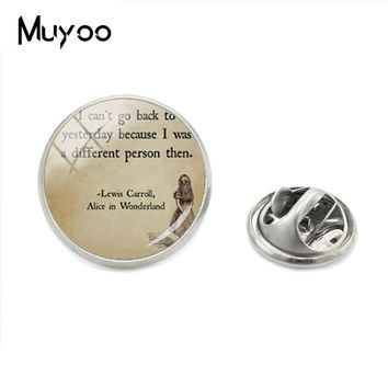 Hot Selling Fashion Vintage Style Jewelry Lapel Pins Alice in the Wonderland Quote Fairy Glass Cabochon Hand Craft Brooch Pins
