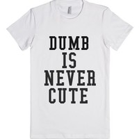 Dumb-Female White T-Shirt