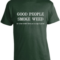 Good People Smoke Weed T-Shirt