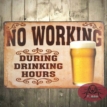T-Ray No Working During Drinking Hours Beer Larger Retro metal Aluminium Sign vintage decor